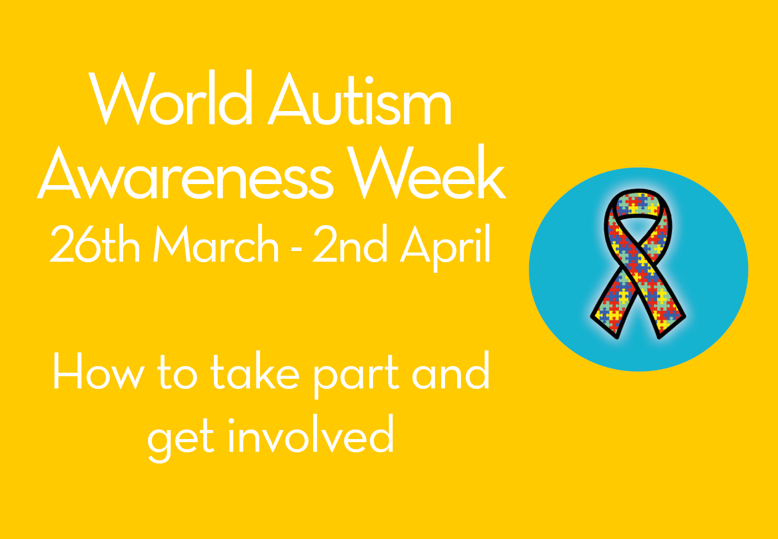 Take Part in World Autism Awareness Week, 26th March – 2nd April
