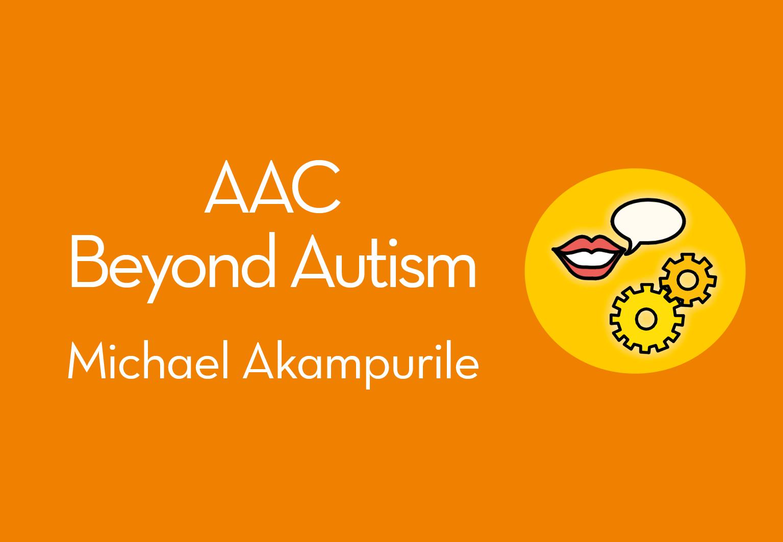 AAC Beyond Autism