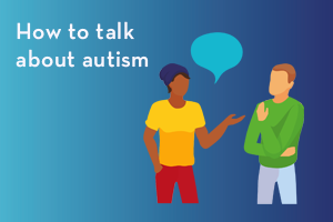 How to talk about autism