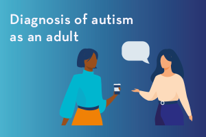 Diagnosis of autism as an adult